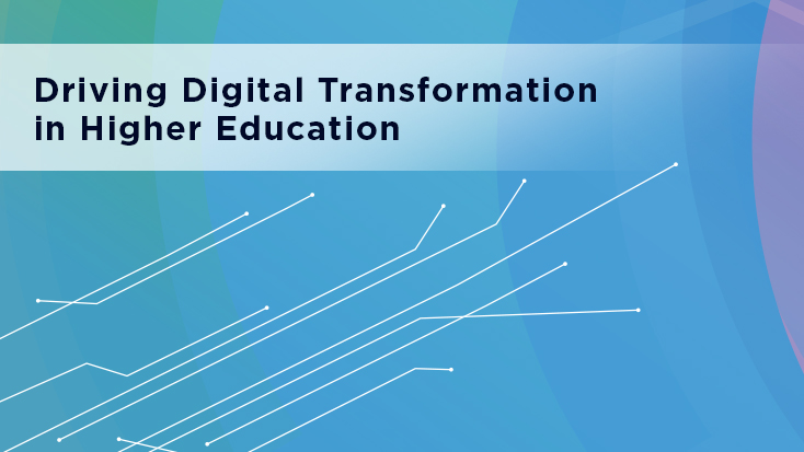 Driving Digital Transformation in Higher Education